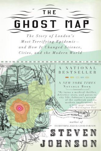 The Ghost Map: The Story of London's Most Terrifying Epidemic--and How It Changed Science, Cities, and the Modern World (English Edition)