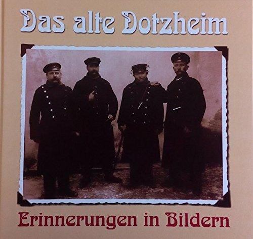 Das alte Dotzheim - Erinnerungen in Bildern (Schriften des Heimat- und Verschönerungsvereins Dotzheim)
