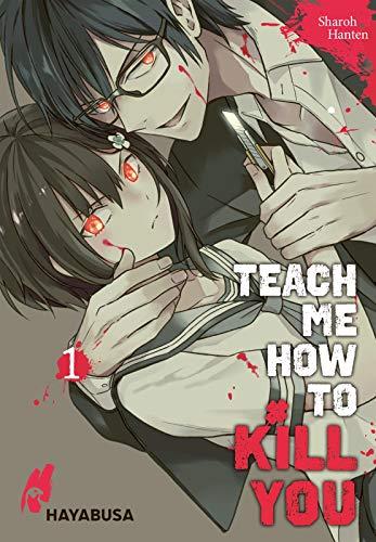 Teach me how to Kill you 1: Blutiger Manga-Thriller über einen Serienkiller und seine Schülerin (1)
