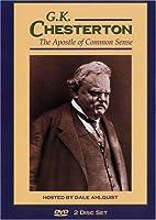 G.K. Chesterton The Apostle of Common Sense
