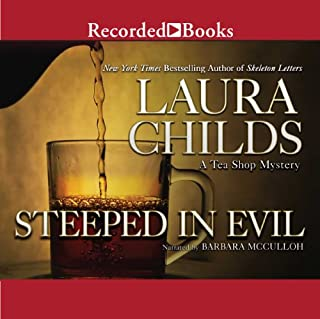 Steeped in Evil                   By:                                                                                                                                 Laura Childs                               Narrated by:                                                                                                                                 Barbara McCulloh                      Length: 9 hrs and 22 mins     54 ratings     Overall 4.3