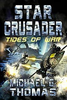 Star Crusader: Tides of War by [Michael G. Thomas]