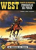 La brigata di ferro. West. Pendaglio da forca (Vol. 1)
