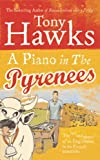 A Piano In The Pyrenees: The Ups and Downs of an Englishman in the French Mountains (English Edition)