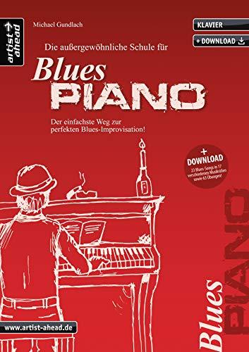 Die außergewöhnliche Schule für Blues-Piano: Der einfachste Weg zur perfekten Blues-Improvisation (inkl. Download). Lehrbuch für Klavier. Klavierschule. Klavierstücke. Klaviernoten. Musiknoten.