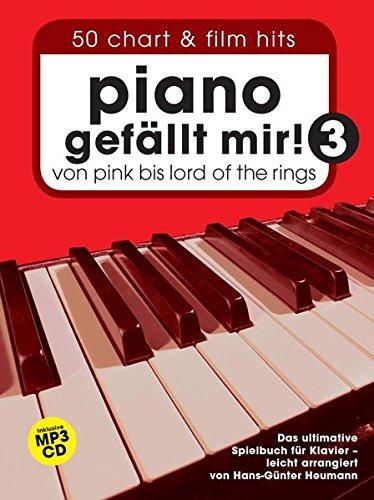 Piano gefällt mir! 50 Chart und Film Hits - Band 3 mit CD: Von Pink bis Lord Of The Rings. Das ultimative Spielbuch für Klavier - arrangiert von Hans-Günter Heumann.