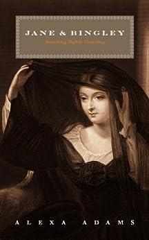 Jane & Bingley: Something Slightly Unsettling (Twisted Austen Book 2) by [Alexa Adams]