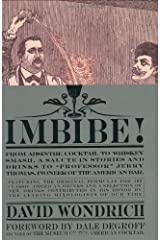"""Imbibe!: From Absinthe Cocktail to Whiskey Smash, a Salute in Stories and Drinks to """"Professor"""" Jerry Thomas, Pioneer of the American Bar Featuring the Original Formulae Hardcover"""