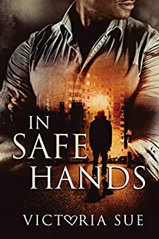 In Safe Hands (Heroes and Babies Book 1) by [Victoria Sue]