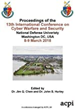 ICCWS 2018 - Proceedings of the 13th International Conference on Cyber Warfare and Security