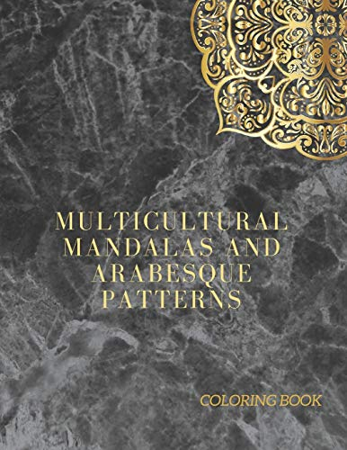 Multicultural Mandalas and Arabesque Patterns: Arabesque Des