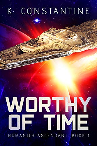 Book: Worthy of Time - A Union Worlds Novel by K. Constantine