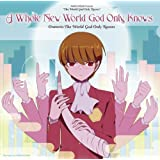 A Whole New World God Only Knows kaminomizokamirusekaiII^OPte-ma by ORATORIO THE WORLD GOD ONLY KNOWS (2011-05-18)