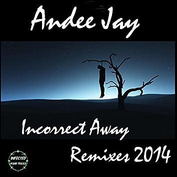 Incorrect Away (Remixes 2014)