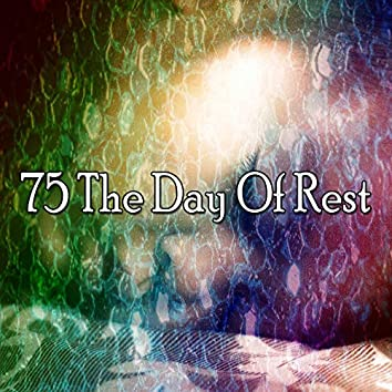 75 The Day of Rest