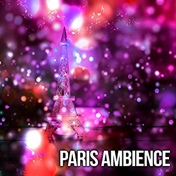 Paris Ambience – Soothing Instrumental Jazz, Calming Piano, Music for Restaurant & Cafe, Jazz Down Tempo