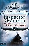 Inspector Swanson und das Schwarze Museum: Ein viktorianischer Krimi (Inspector Swanson: Baker Street Bibliothek 4)