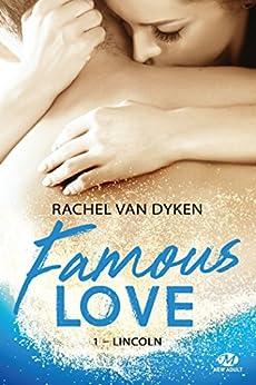 Lincoln: Famous Love, T1 par [Rachel Van Dyken, Élodie Coello]