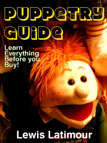 Puppetry Guide - Learn Everything Before you Buy! (English Edition)