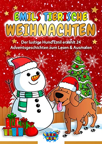 Emils tierische Weihnachten: Der lustige Hund Emil erzählt 24 Adventsgeschichten zum Lesen & Ausmalen