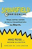Springfield Confidencial: Bromas, historias y secretos de toda una vida escribiendo sobre Los Simpson (Vamos en Serie) (Spanish Edition)