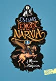 Le Monde de Narnia (Tome 1) - Le neveu du magicien - Format Kindle - 9,99 €