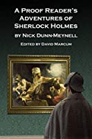 A Proof Reader's Adventures of Sherlock Holmes