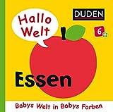 Hallo Welt: Essen: ab 6 Monaten (DUDEN Pappbilderbücher 6+ Monate)