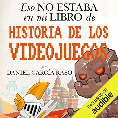 Diseño de la portada del título Eso no estaba en mi libro de Historia de los Videojuegos