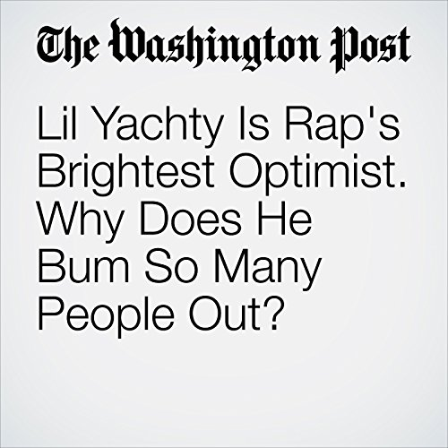 Lil Yachty Is Rap's Brightest Optimist. Why Does He Bum So Many People Out? copertina
