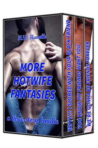 MORE HOTWIFE FANTASIES: a three-story bundle! (English Edition)