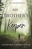 My Brother's Keeper: A Pale Woods Mystery