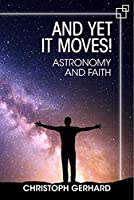 And Yet It Moves: Astronomy and Faith
