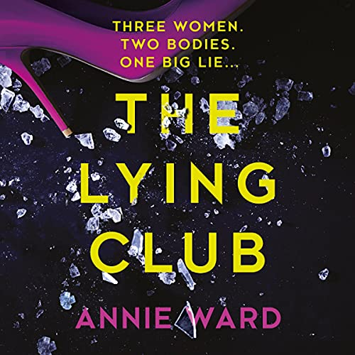 The Lying Club Audiobook By Annie Ward cover art