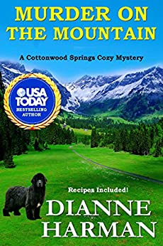 Murder on the Mountain: A Cottonwood Springs Cozy Mystery (Cottonwood Springs Cozy Mystery Series Book 6) by [Dianne Harman]
