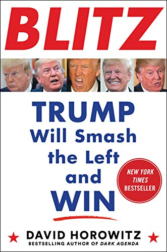 BLITZ: Trump Will Smash the Left and Win by [David Horowitz]