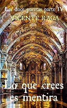 Lo que crees es mentira: Las doce puertas parte IV PDF EPUB Gratis descargar completo