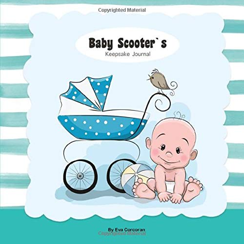 Baby Scooter's Keepsake Journal: Baby Scooter's Keepsake Journal | Personalized Baby Journal | The Story Your Baby's First Year | 116 Pages | Follow ... Your Baby's Journey Through Their First Year