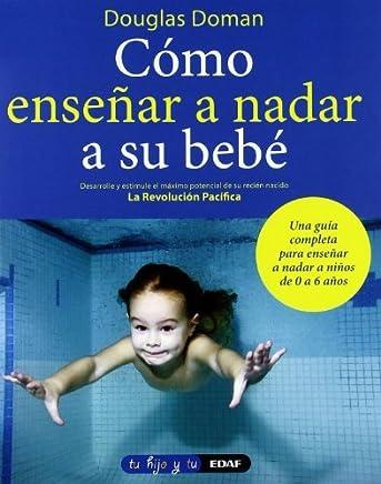 Como enseñar a nadar a su bebé (Tu hijo y tú) (Spanish Edition)