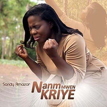 Nanm Mwen Kriye