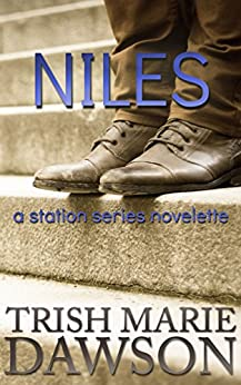 Niles: A Station Series Novelette (The Station Book 4) by [Trish Marie Dawson]