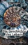 Die Geschichte des Lebens: Vier Milliarden Jahre Evolution entschlüsselt (German Edition)
