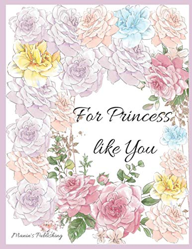 For Princess Like You: Motivational Coloring Book for Girls