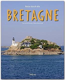 Reise durch die Bretagne: Ein Bildband mit ueber 200 Bildern - STUeRTZ Verlag [Gebundene Ausgabe mit Schutzumschlag]