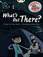 Bug Club Independent Fiction Year Two Turquoise B Sharma Family: What's Out There?