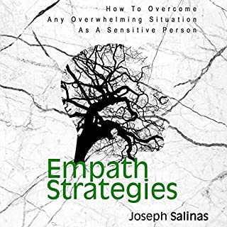 Empath Strategies: How to Overcome Any Overwhelming Situation as a Sensitive Person cover art