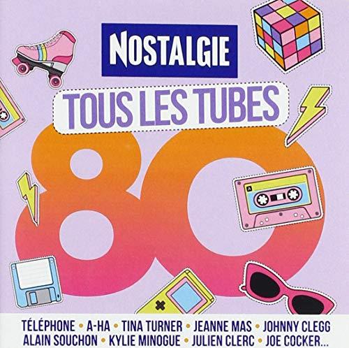 Nostalgie Tous Les Tubes 80