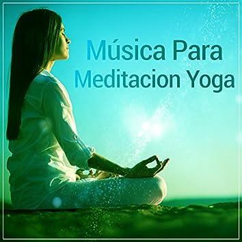 Música Para Meditacion Yoga – Música Relajante Para la Meditación, el Yoga, el Sueño, la Relajación, la Nueva Era