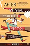 After You with the Pistol: The Second Charlie Mortdecai Novel