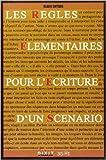 Les règles élémentaires pour l'écriture d'un scénario de Blake Snyder,Brigitte Gauthier (Traduction) ( 4 décembre 2006 )